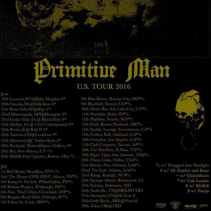 PRIMITIVE MAN Tour Dates