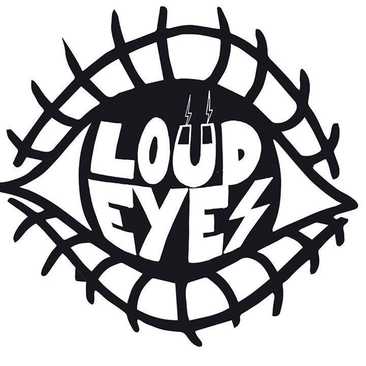 LOUD EYES Tour Dates