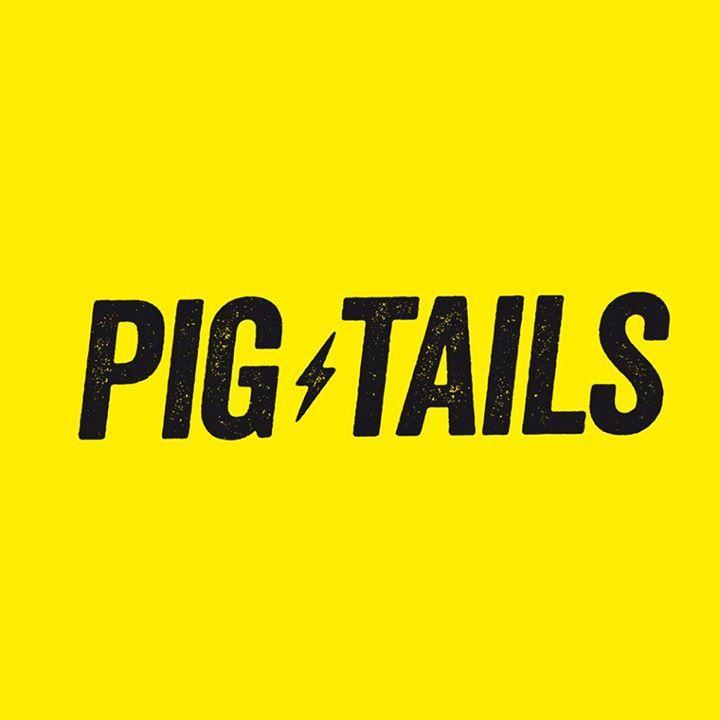 PIG-TAILS Tour Dates