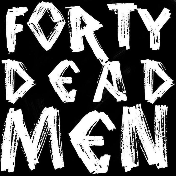 Forty Dead Men Tour Dates