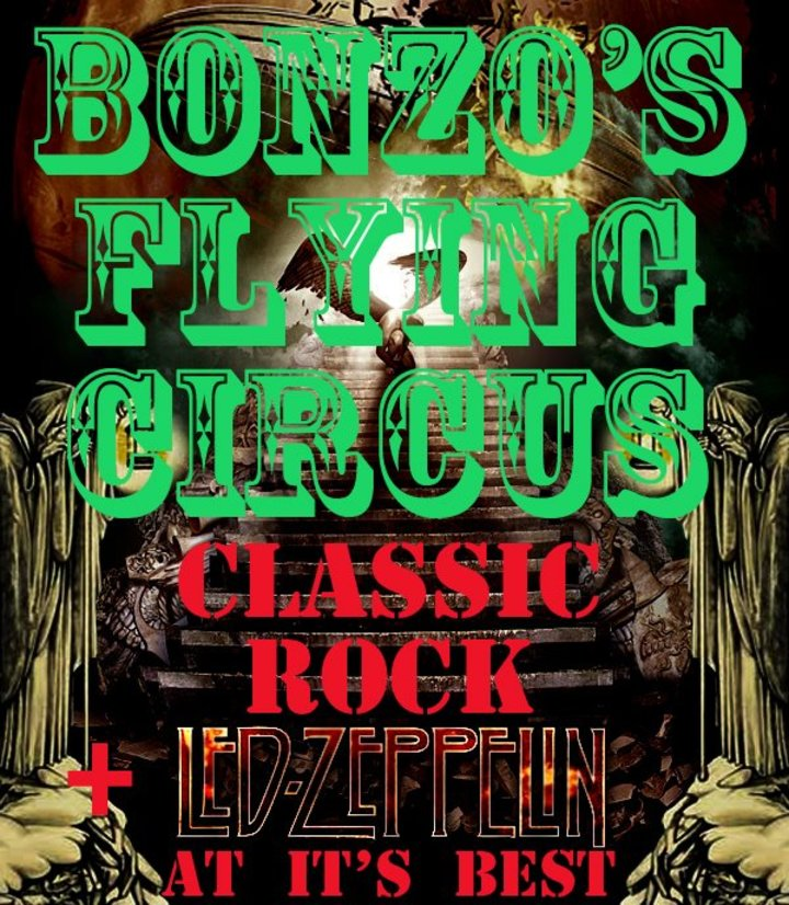 Bonzo's Flyiing Circus ! The Classic Rock Tribute Tour Dates