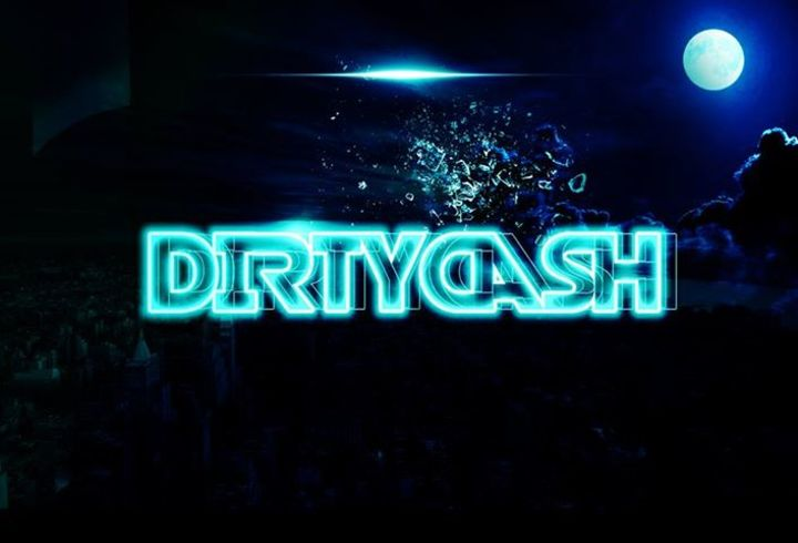 DirtyCash Tour Dates