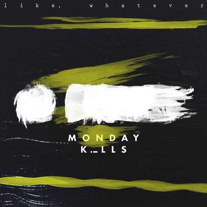 Monday Kills Tour Dates