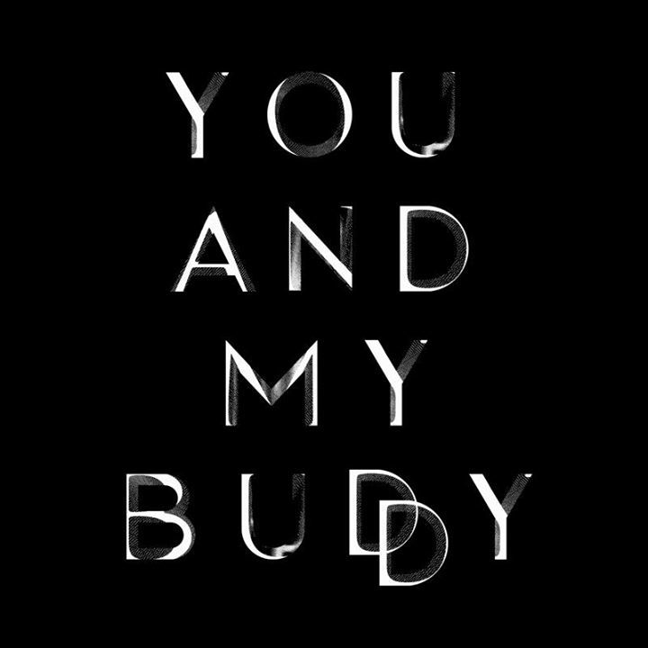 You and my buddy Tour Dates
