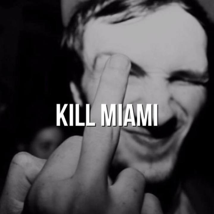 Kill Miami Tour Dates