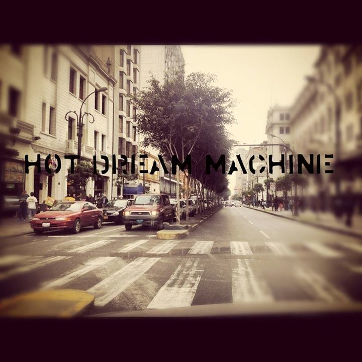 Hot Dream Machine Tour Dates