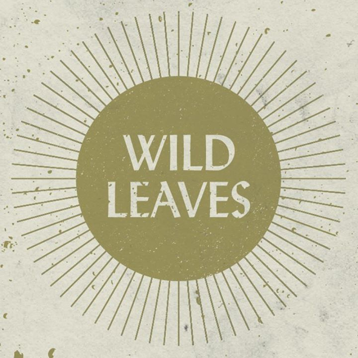 Wild Leaves Tour Dates