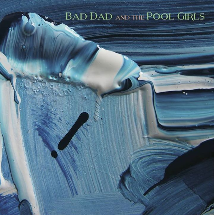 Bad Dad & the Pool Girls Tour Dates