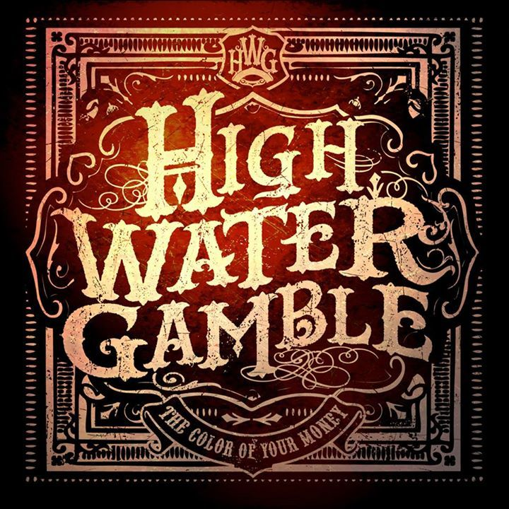 High Water Gamble Tour Dates