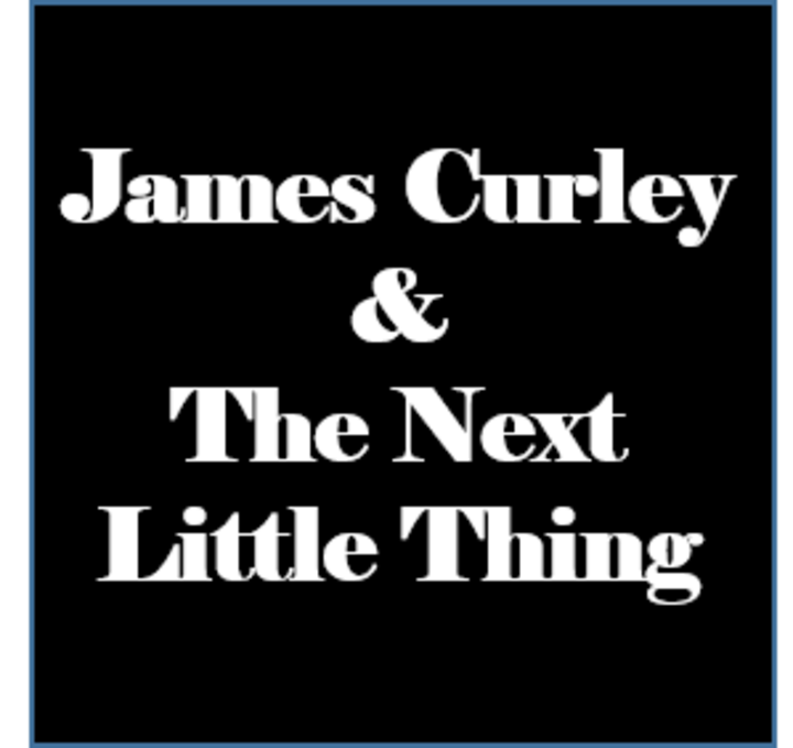 James Curley & the Next Little Thing Tour Dates