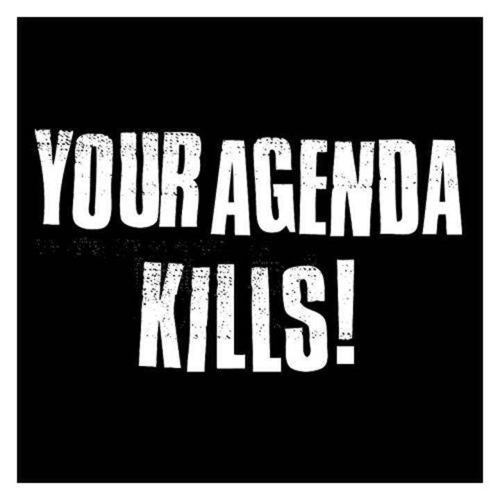 Your Agenda Kills Tour Dates