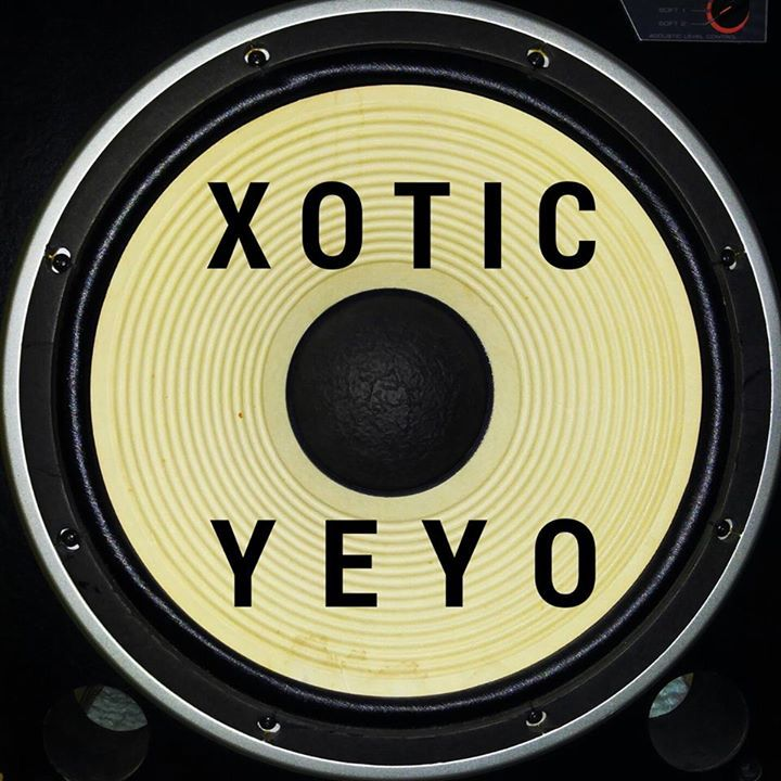 Xotic Yeyo Tour Dates