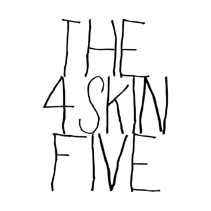 The 4 Skin Five Tour Dates