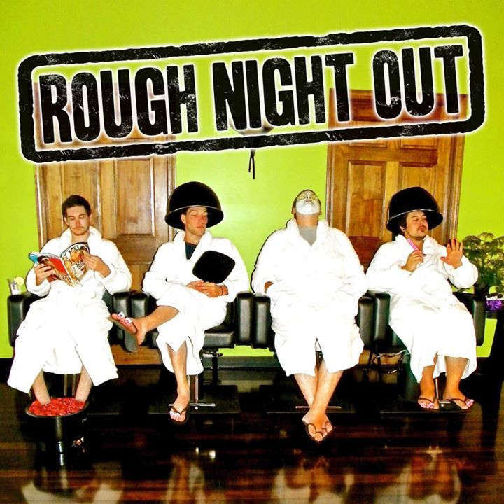 Rough Night Out Tour Dates