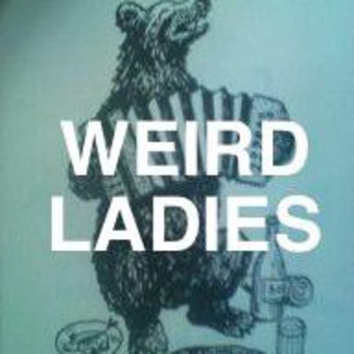 Weird Ladies Tour Dates