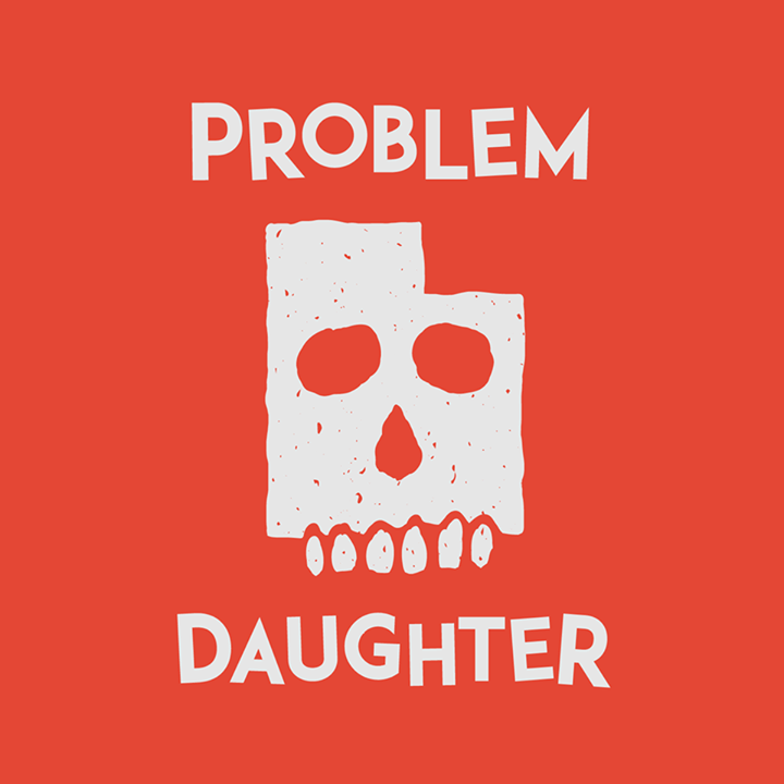 Problem Daughter Tour Dates