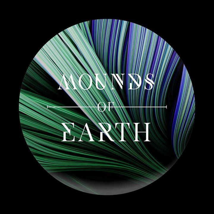 Mounds of Earth Tour Dates