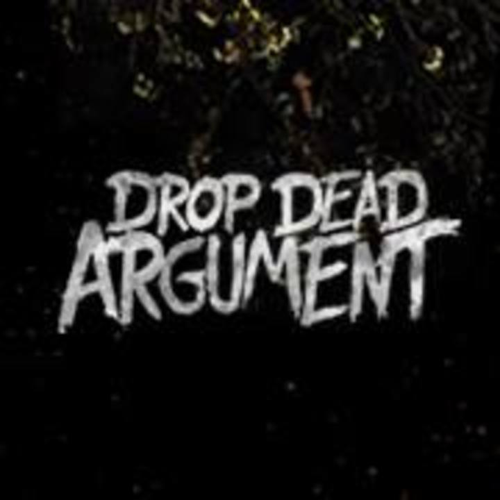 Drop Dead Argument Tour Dates