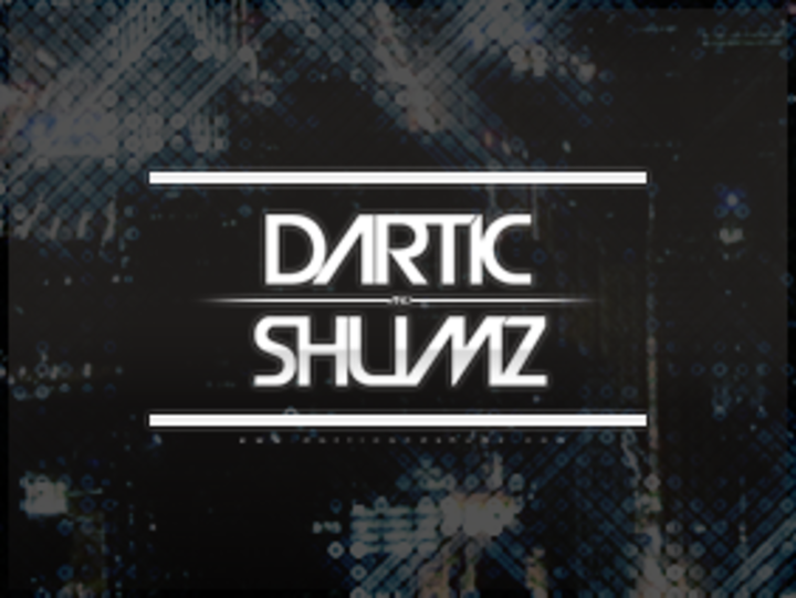 Dartic & Shumz Tour Dates