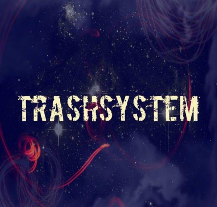 Trashsystem Tour Dates