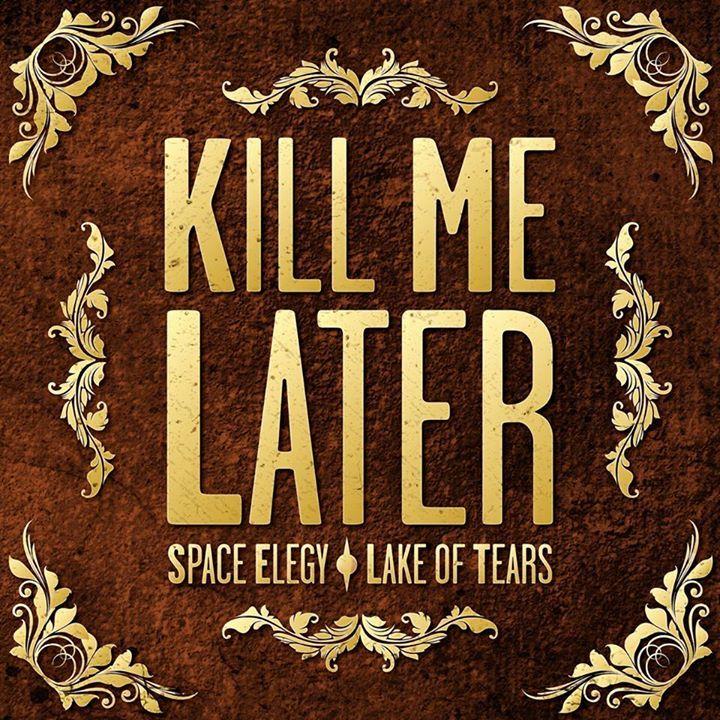 Kill Me Later Tour Dates
