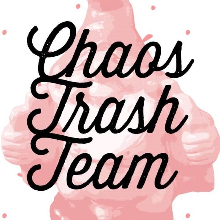 ChaosTrashTeam Tour Dates