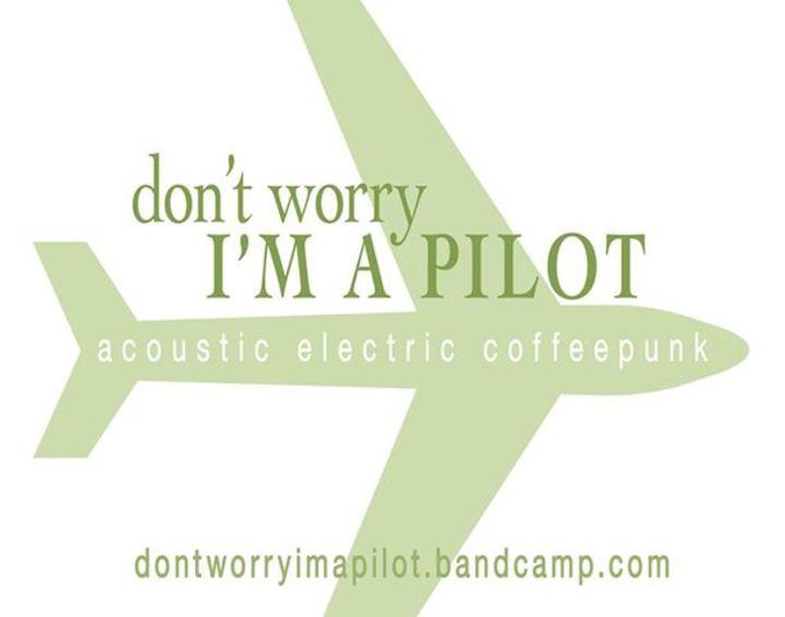 Don't Worry, I'm A Pilot Tour Dates