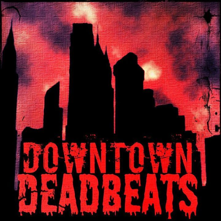 Downtown Deadbeats Tour Dates