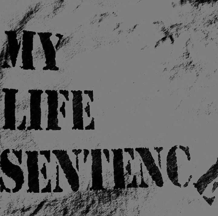 My Life Sentence Tour Dates
