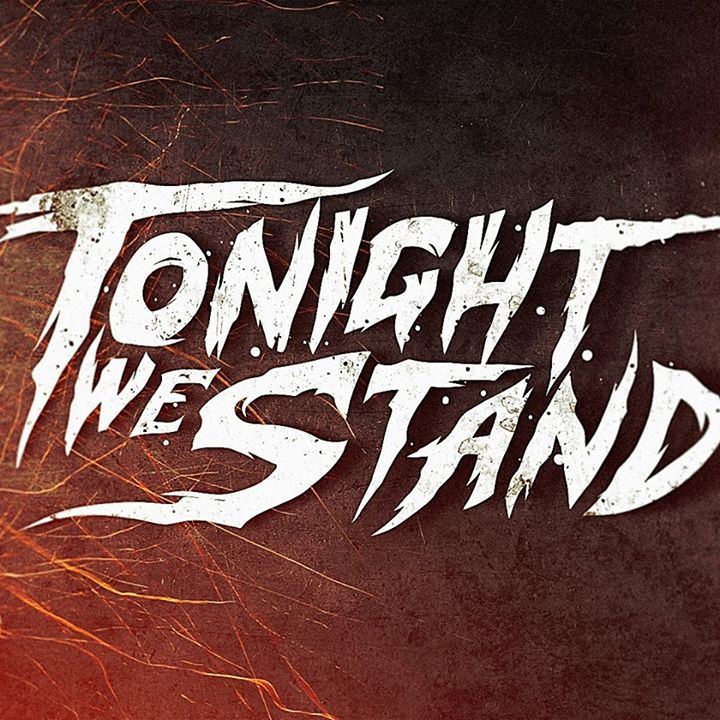 Tonight We Stand Tour Dates
