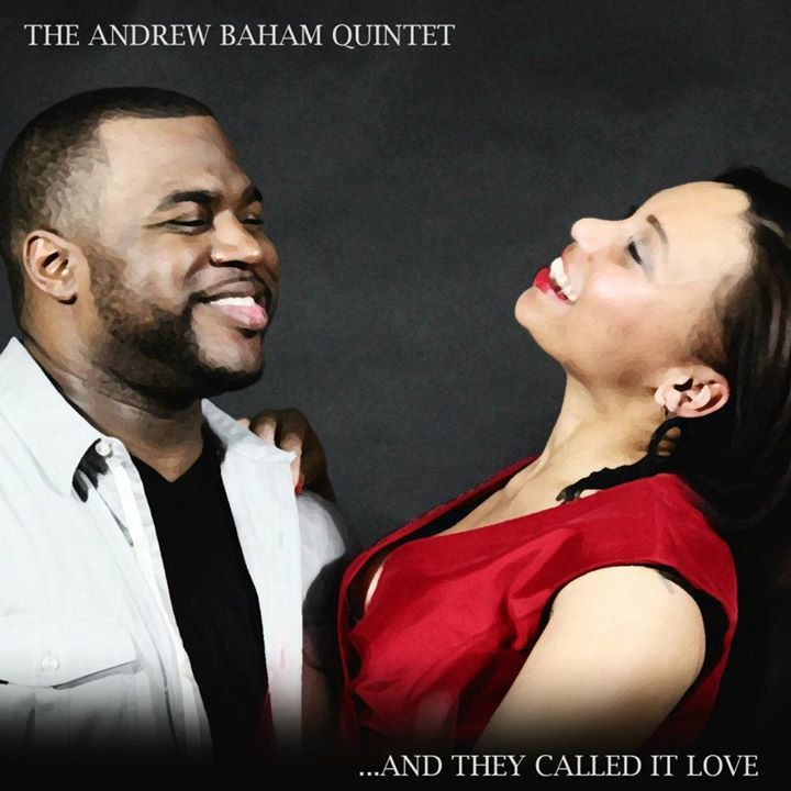 Andrew Baham Quintet - And They Called It Love Tour Dates