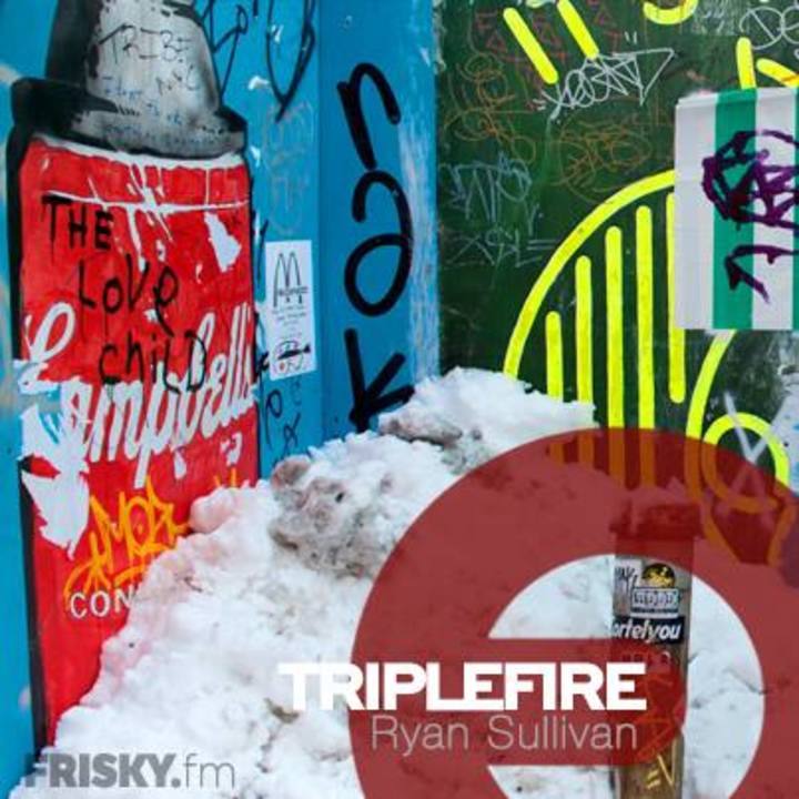 Ryan Sullivan @ https://www.friskyradio.com/show/triplefire/ - New York, NY