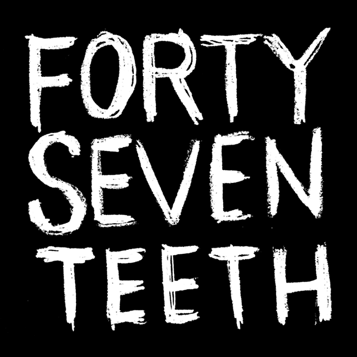 forty seven teeth Tour Dates