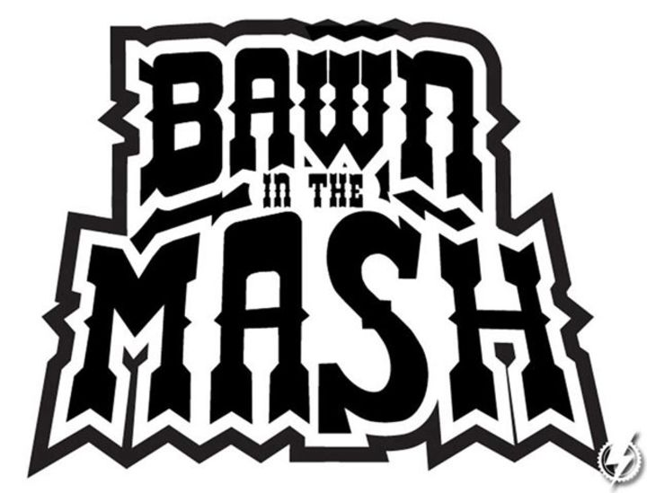 Bawn In the Mash Tour Dates