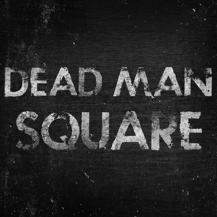 Dead Man Square Tour Dates