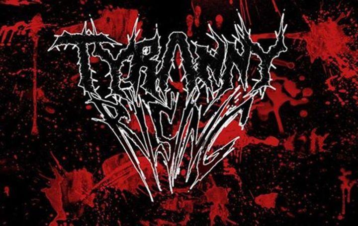 TYRANNY RISING Tour Dates