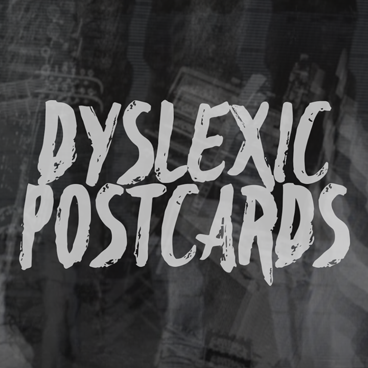 Dyslexic Postcards Tour Dates