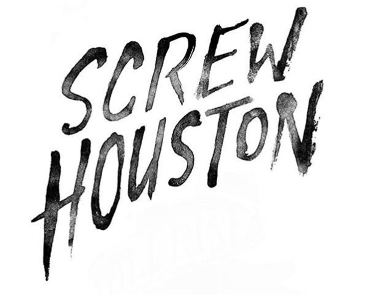 Screw Houston Tour Dates
