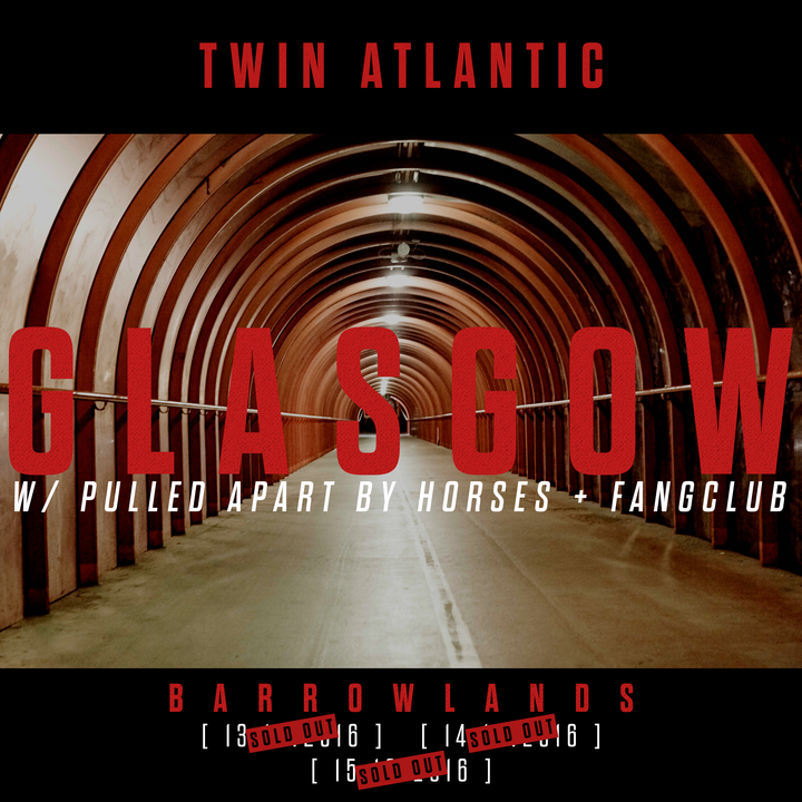 Twin Atlantic @ BARROWLANDS [ SOLD OUT ] - Glasgow, United Kingdom