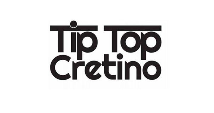 Tip Top Cretino Tour Dates