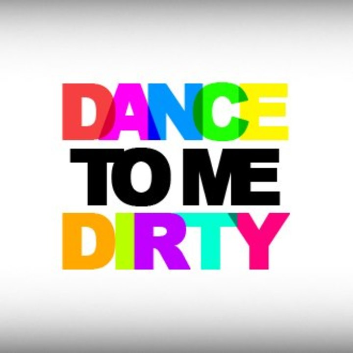 Dance to Me Dirty Tour Dates