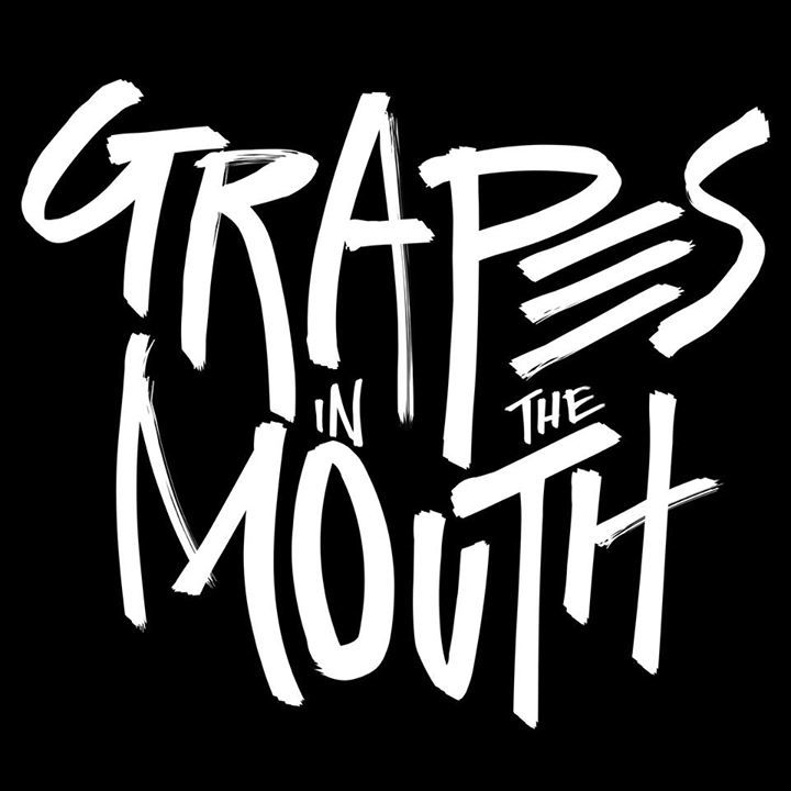 Grapes In The Mouth Tour Dates