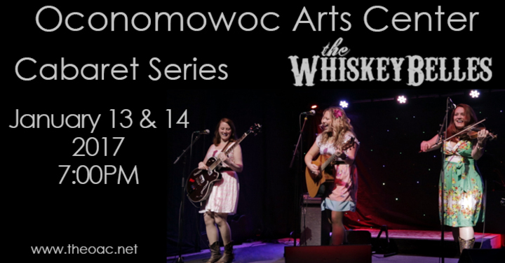 The Whiskeybelles @ Oconomowoc Arts Center - Cabaret Series - Oconomowoc, WI
