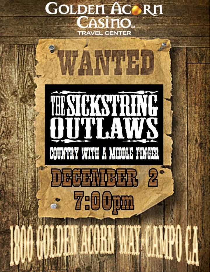 The Sickstring Outlaws @ Golden Acorn Casino - Campo, CA