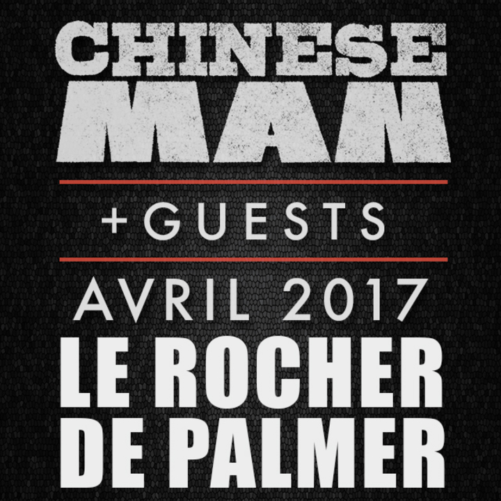 Chinese Man @ Le Rocher de Palmer - Cenon, France