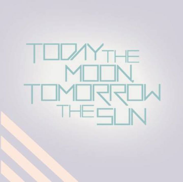 today the moon, tomorrow the sun Tour Dates