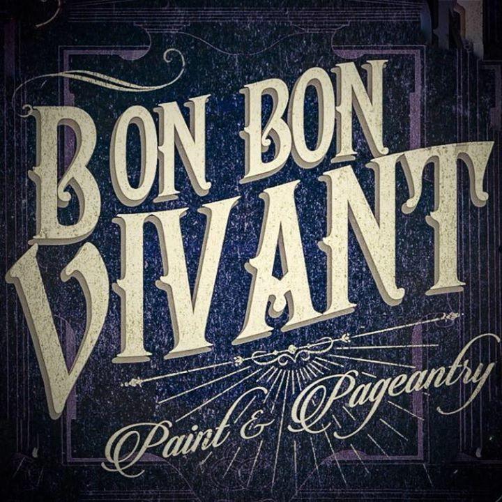 Bon Bon Vivant Tour Dates