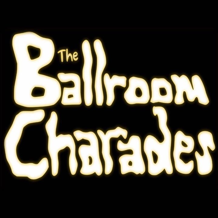 The Ballroom Charades Tour Dates