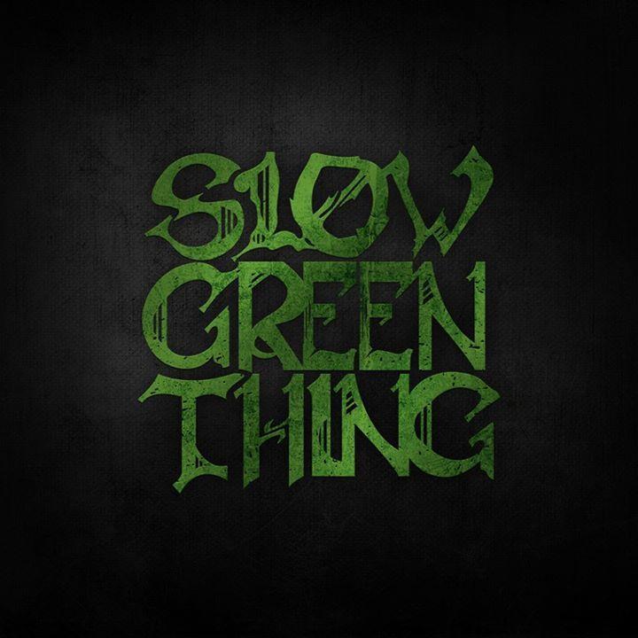 SLOW GREEN THING Tour Dates
