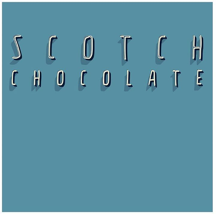 Scotch Chocolate Tour Dates